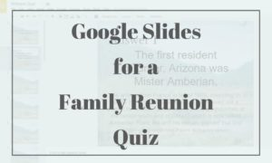 Google Slides for Family Reunion Quiz -- Boundless Genealogy