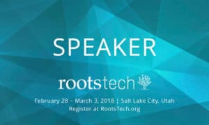 RootsTech 2018 Speaker -- Boundless Genealogy