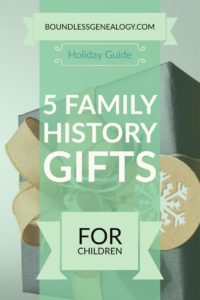 5 Family History Gifts for Children -- Boundless Genealogy