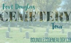 Fort Douglas Cemetery Tour -- Boundless Genealogy