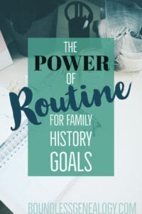 The Power of Routine for Family History Goals -- Boundless Genealogy
