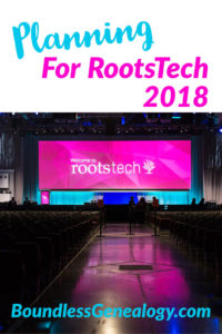 Planning for RootsTech 2018 -- Boundless Genealogy