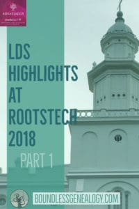 LDS Highlights from RootsTech 2018 -- Boundless Genealogy