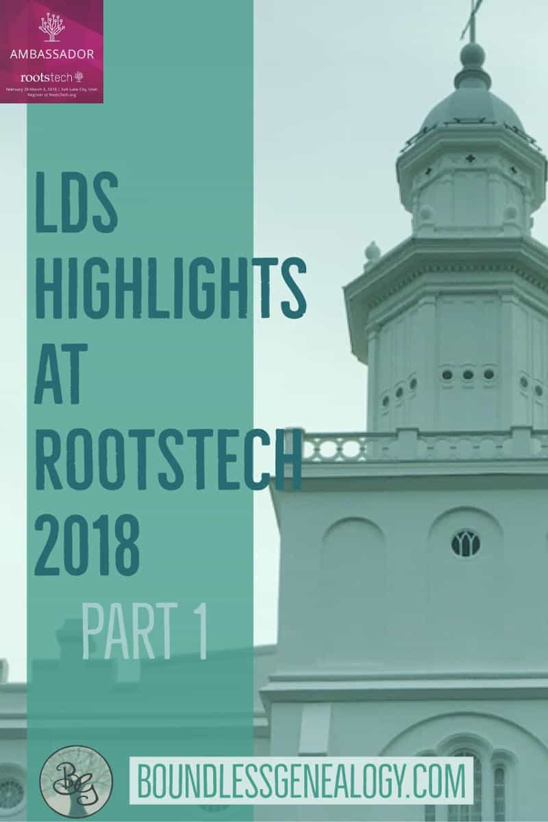 LDS Highlights at RootsTech 2018, Part 1 – Boundless Genealogy