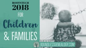 RootsTech 2018 for Children and Families -- Boundless Genealogy
