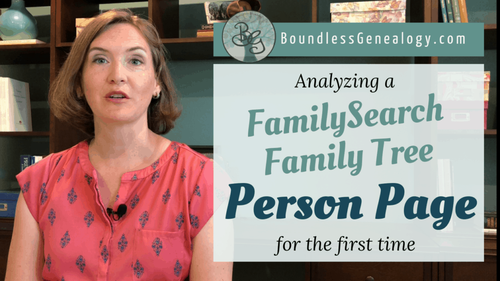 Analyzing a FamilySearch Family Tree Person Page – Boundless